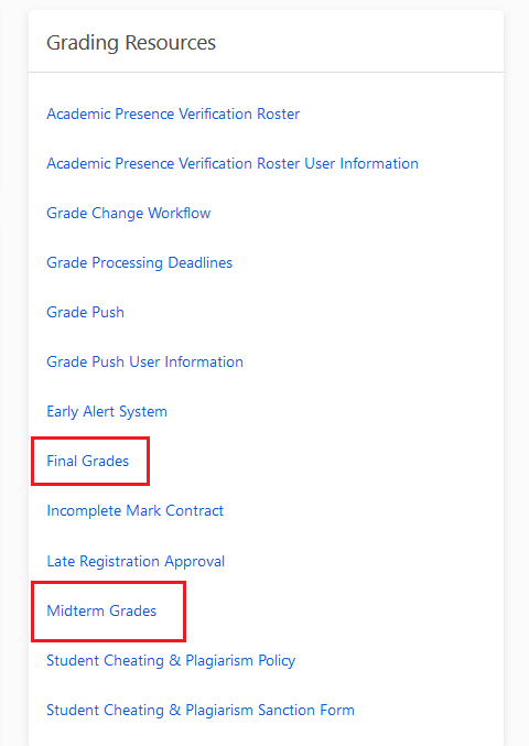 Picture of Grading Resources. Select link for Final Grades or Midterm Grades